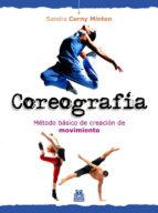 coreografia: metodo basico de creacion de movimiento-sandra cerny minton-9788499100630