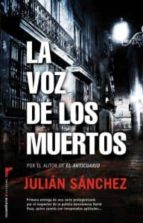 la voz de los muertos-julian sanchez-9788499182230