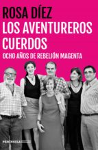 los aventureros cuerdos: ocho años de rebelion magenta rosa diez 9788499425030