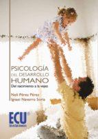 psicologia del desarrollo humano: del nacimiento a la vejez neli perez perez 9788499486130