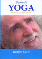 el poder del yoga: método y enseñanzas-ramiro calle-9788499501130