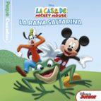 la casa de mickey mouse: pequecuentos: la rana saltarina 9788499518930