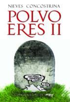 polvo eres ii (ebook)-nieves concostrina-9788499705330