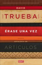 érase una vez (ebook)-david trueba-9788499923130
