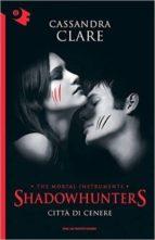 citta di cenere. shadowhunters 2 cassandra clare 9788804663430