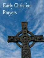 early christian prayers (ebook)-various authors-9788833460130