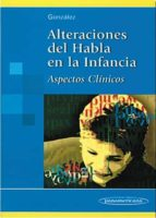 alteraciones del habla en la infancia: aspectos clinicos-jorge nicolas gonzalez-9789500608930