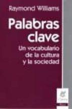 palabras clave: un vocabulario de la cultura y la sociedad-raymond williams-9789506024130