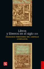 libros y libreros en el siglo xvi-francisco fernández del castillo-9789681608330