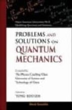 problems and solutions on quantum mechanics yung kuo lim 9789810231330