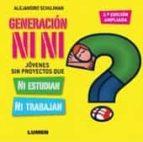 generacion ni ni (3ª ed.): jovenes sin proyectos que ni estudian ni trabajan alejandro schujman 9789870010630