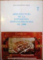 El libro de Arquitectura de la exposición hispano-francesa de 1908 autor JESÚS MARTÍNEZ VERÓN TXT!