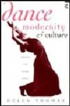 dance modernity & culture: explorations in the sociology of dance helen thomas 9780415087940