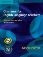 grammar for english language teachers (2nd ed.) martin parrott 9780521712040