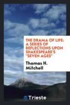 El libro de The drama of life autor THOMAS H. MITCHELL DOC!