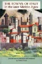 The towns of italy in the later middle ages 978-0719052040 por Vv.aa. EPUB FB2
