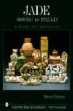 Libros electrónicos en línea para todos Jade 5000 b.c to 1912 a.d.: a guide for collectors
