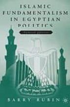 islamic fundamentalism in egyptian politics (updated ed) barry rubin 9781403960740