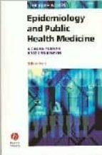 epidemiology and public health medicine richard farmer ross lawrenson 9781405106740