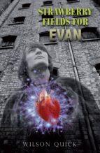 STRAWBERRY FIELDS FOR EVAN