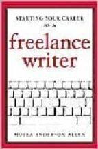 Starting your career as a freelance writer 978-1581153040 EPUB MOBI por Moira anderson allen