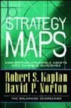 strategy maps: converting intangible assets into tangible outcome s robert s. kaplan david p. norton 9781591391340