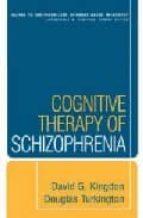 Cognitive therapy of schizophrenia 978-1593851040 por David g. kingdondouglas turkington PDF uTorrent