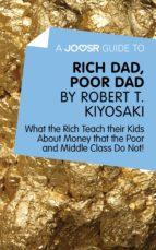 a joosr guide to… rich dad, poor dad by robert t. kiyosaki (ebook)-robert t. kiyosaki-9781785670640