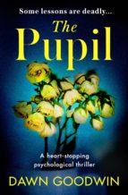 the pupil (ebook)-dawn goodwin-9781786699640