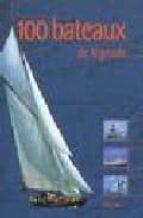 El libro de 100 Bateaux de legende autor DOMINIQUE LEBRUN TXT!