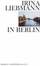 in berlin (ebook) irina liebmann 9783731761440