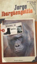 maten al león (ebook) jorge ibargüengoitia 9786070750540