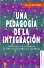 una pedagogia de la integracion: competencias e integracion de lo s conocimientos en la enseñanza-xavier roegiers-9786071602640