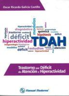 trastorno por deficit de atencion e hiperactividad oscar ricardo galicia castillo 9786074485240