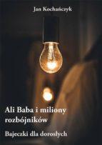 ali baba i miliony rozbójników (ebook) 9788378598640