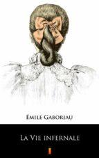 la vie infernale (ebook) emile gaboriau 9788381159340