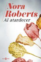 al atardecer-nora roberts-9788401020940
