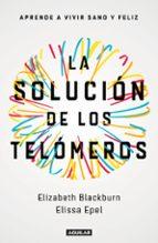 la solución de los telómeros elissa epel 9788403501140