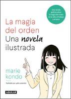 la magia del orden: la novela marie kondo 9788403518940