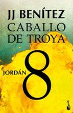 jordan (caballo de troya 8)-j. j. benitez-9788408043140