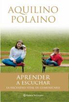 aprender a escuchar-aquilino polaino lorente-9788408082040