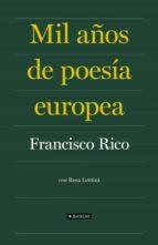 mil años de poesia europea-francisco rico-9788408086840