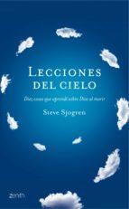 lecciones del cielo: 10 cosas sobre dios que aprendi cuando viaje al cielo-steve sjogren-9788408122340