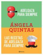 adelgaza para siempre + las recetas de adelgaza para siempre (pack) (ebook) angela quintas 9788408182740