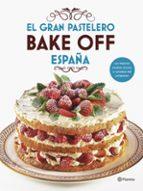 el gran pastelero. bake off españa 9788408201540