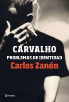 carvalho: problemas de identidad (ebook) carlos zanon 9788408204640