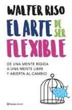 el arte de ser flexible walter riso 9788408206040