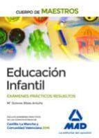cuerpo de maestros: educacion infantil: examenes practicos resueltos 9788414201640