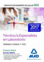 tecnico/a especialista en laboratorio del servicio extremeño de salud (ses): temario comun y test-9788414210840