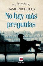 El libro de No hay mas preguntas autor DAVID NICHOLLS PDF!